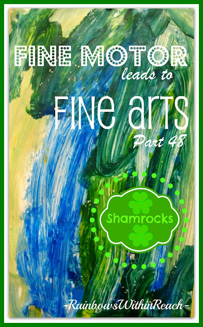 photo of: Fine Motor Leads to Fine Arts Part 48: Shamrocks + Rainbows at RainbowsWithinReach
