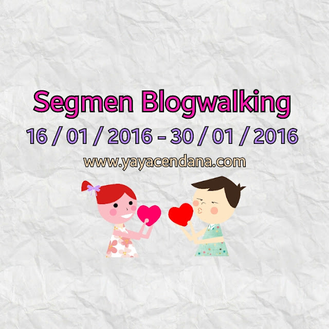 segmen blogwalking yaya cendana, segmen, bloglist yaya cendana