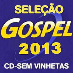 CD-Seleção Gospel 2013-Sem Vinhetas By DJ Helder Angelo