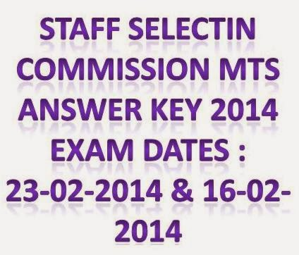 Exam Date 23.02.2014 Staff Selection commission MTS 2014 Answer key Download at www.ssc.nic.in