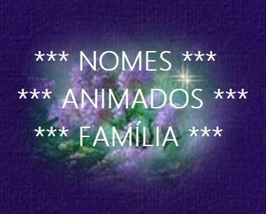 *** NOMES ANIMADOS ***
