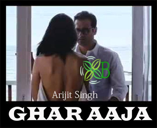 Ghar Aaja, Arijit Singh