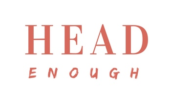 Head Enough