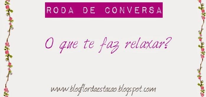 O que te faz relaxar? (discussão)