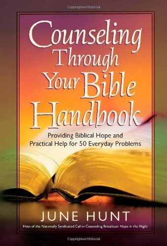 Counseling Through Your Bible Handbook: