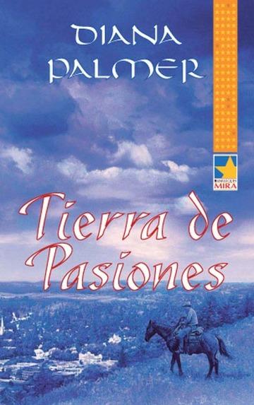 Tierra de pasiones   Diana Palmer FreeLibros