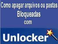 Como apagar arquivos ou pastas bloqueadas com Unlocker