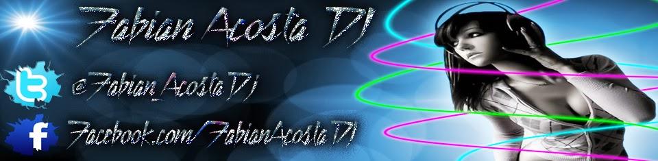 Fabian Acosta DJ® - Imponiendo Estilos