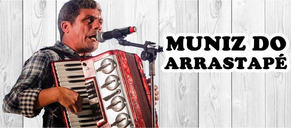 Muniz do Arrasta pé - Shows e Eventos: (81) 9.9604-4870