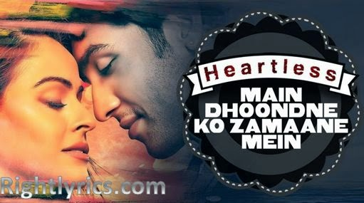 Main Dhoondne Ko Zamaane Mein Song Lyrics - Heartless