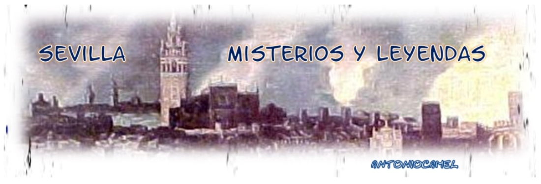 SEVILLA MISTERIOS Y LEYENDAS