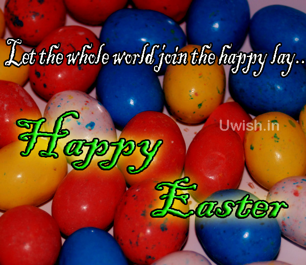 Happy Easter. Let the whole world join the happy lay.