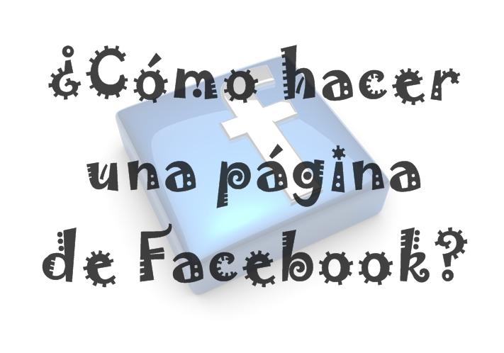 Como hacer una fanpage de facebook