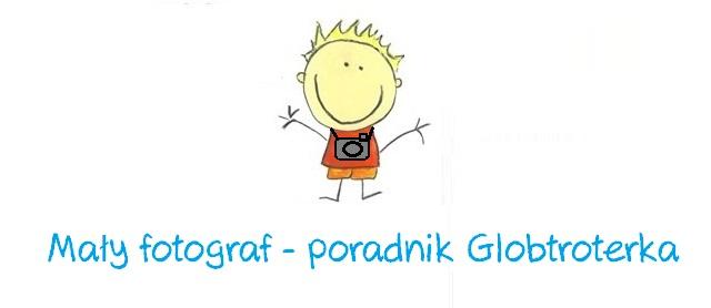 Bądź jak Globtroterek :) Rób zdjęcia! Poradnik dla dzieci.