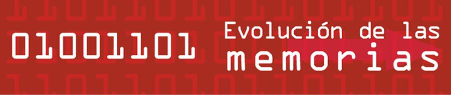 01101101 - Evolución de las memorias de almacenamiento