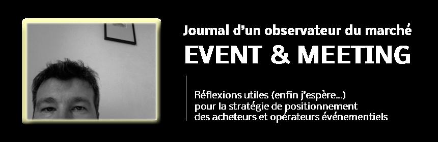 Journal d'un observateur du marché Event & Meeting