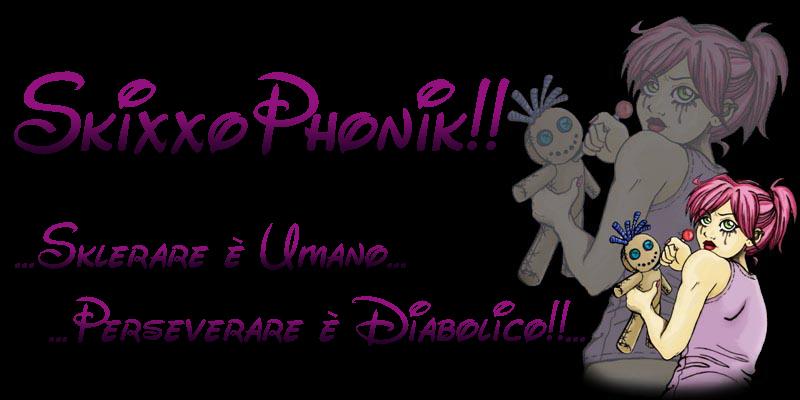 SkixxoPhonik!!