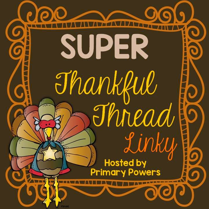 http://primarypowers.blogspot.com/2014/11/super-thankful-thread-linky.html