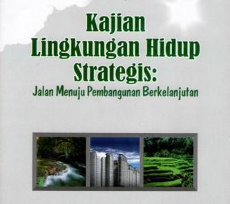 Tentang Kajian Lingkungan Hidup Strategis |KLHS