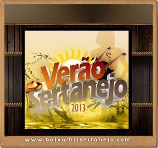 Nome do CD: Verão Sertanejo 2013 Tamanho: 66 MB Lançamento: 2013