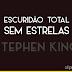 'Escuridão Total Sem Estrelas', de Stephen King