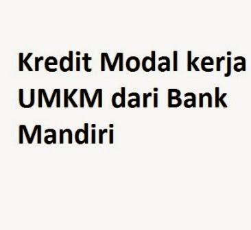 Kredit Modal kerja UMKM dari Bank Mandiri