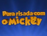 Pura Risada Com o Mickey: