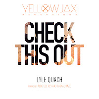 Lyle Quach Check This Out Yellowjax