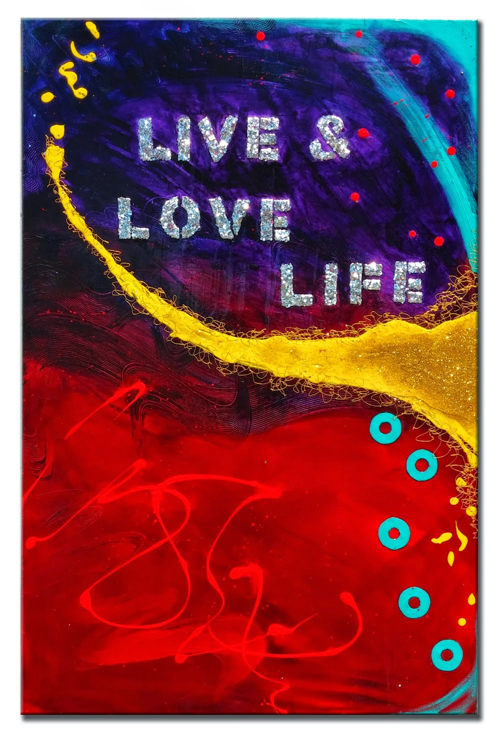 "Abstract Painting ""Live & Love Life"" by Dora Woodrum"