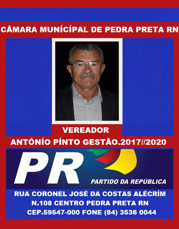 VEREADOR ANTÔNIO PINTO PEDRA PRETA RN