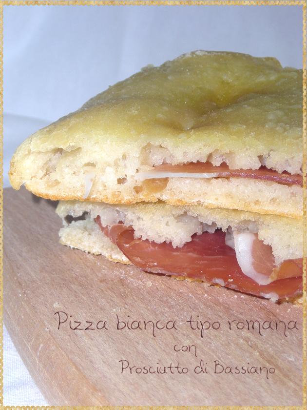 Pizza bianca tipo romana con prosciutto di Bassiano