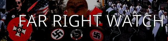 Far Right Watch