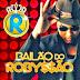 Bailão Do Robyssão - CD Ao Vivo No Bahia Prime - 2014