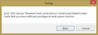 Error 1920. Service 'Windows Font Cache Service