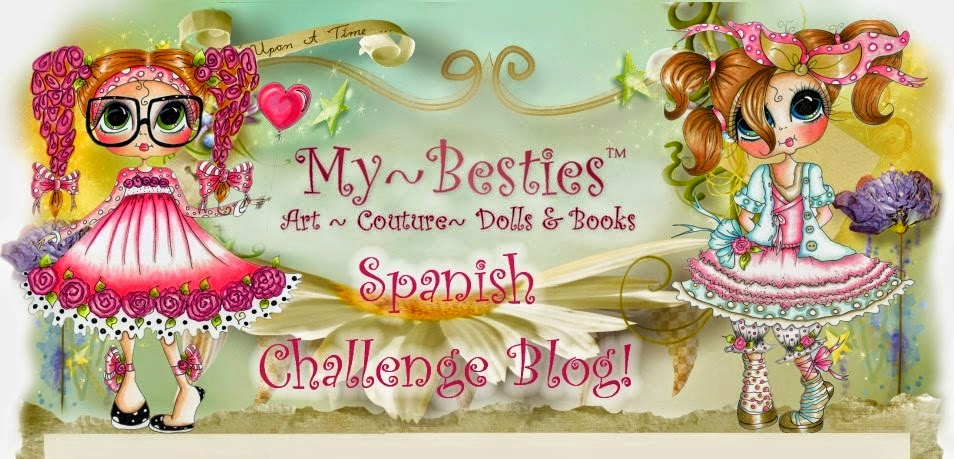 My - Besties Spanish Challenge