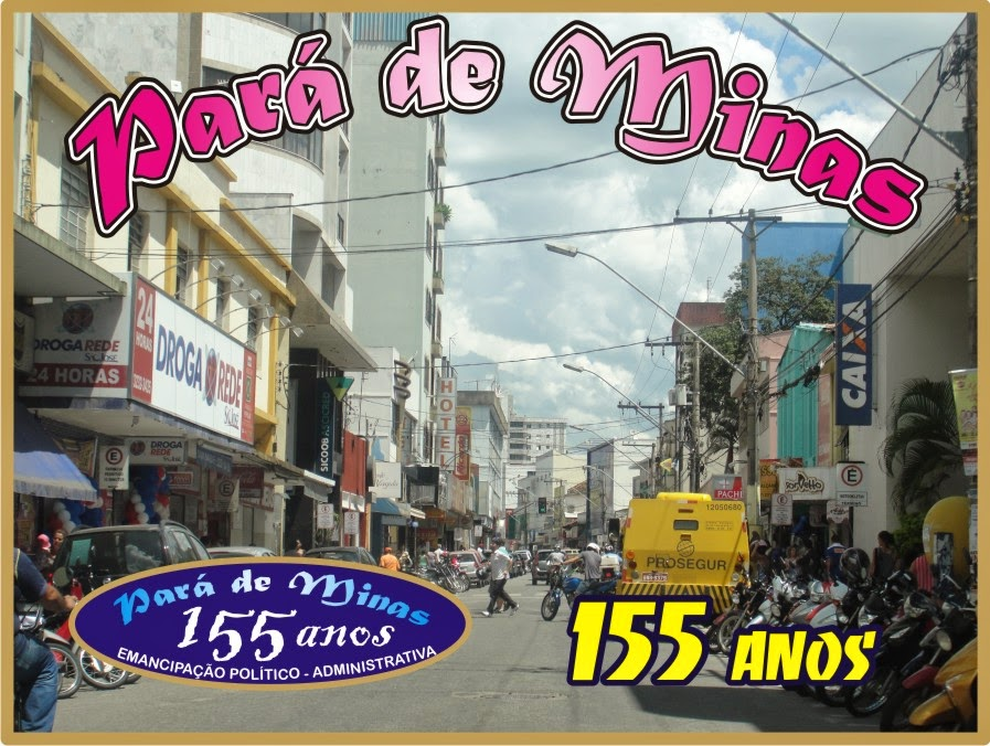 Pará de Minas 155 Anos de Emancipação Político-Administrativa do Município