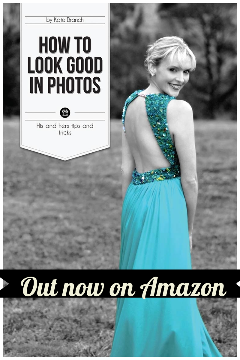 How to look good in photos written by Kate Branch