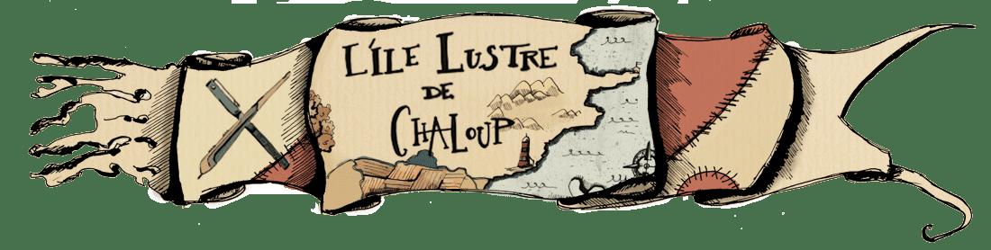 L'île Lustre de ChaLouP
