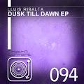 Lluis Ribalta - Dusk Till Dawn EP [Rhythm Converted]