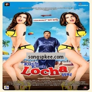 Kuch Kuch Locha Hai 2015 Mp3 Songs.Pk Download
