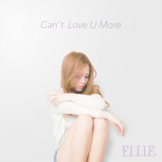 ELLIE - Can't Love U More