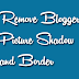 How to remove Blogger Picture/Image Shadow and Border