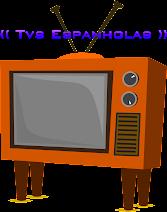 ▼ Tvs Espanholas