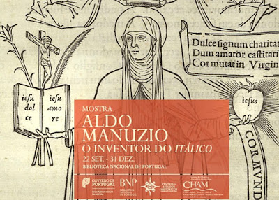 http://www.bnportugal.pt/index.php?option=com_content&view=article&id=1068:mostra-aldo-manuzio-ca-1450-1515-o-inventor-do-italico-22-set-31-dez&catid=165:2015&Itemid=1088&lang=pt