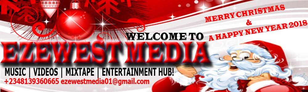 EzewestMedia.com   MUSIC, VIDEOS, NEWS, TUTORIAL & ENTERTAINMENT  WEBSITE