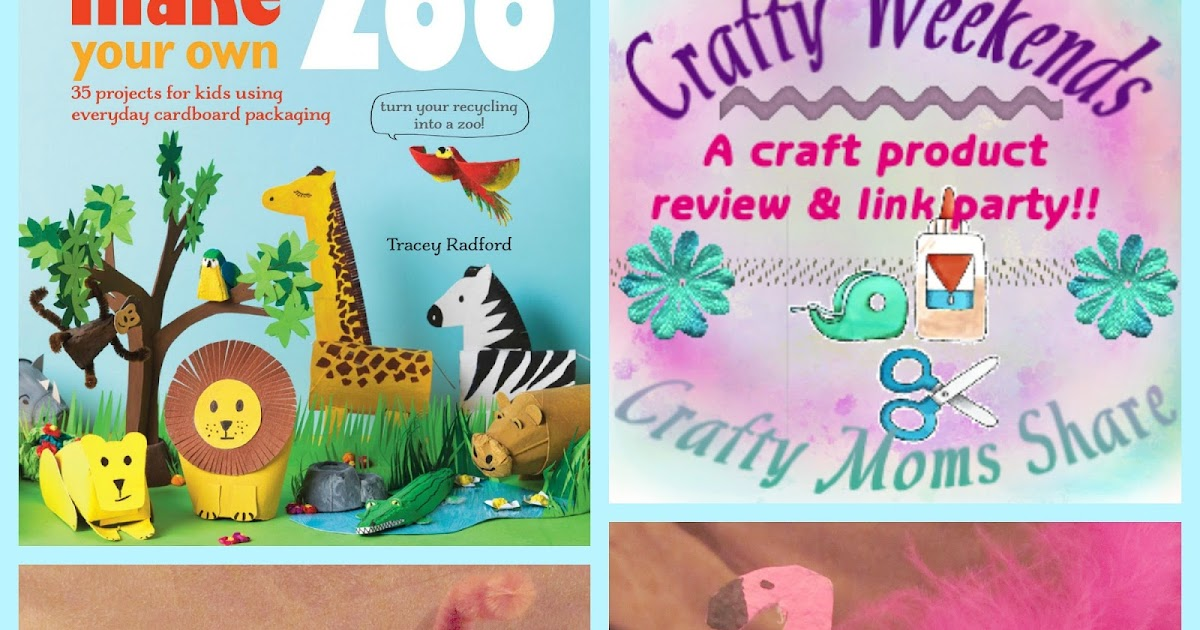 Crafty Moms Share: Make Your Own Zoo -- Crafty Weekends