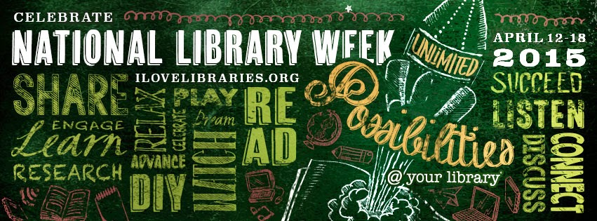 National Library Week poster from Ilovelibraries.org.  Images of words like: learn, research, engage....