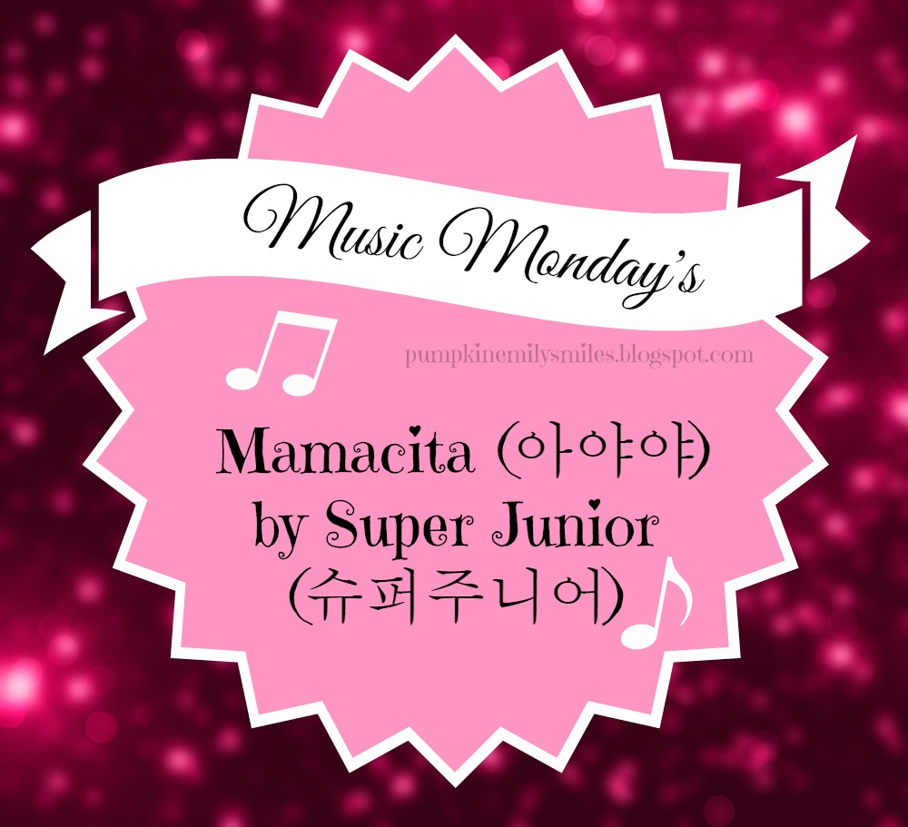 Mamacita (아야야) by Super Junior (슈퍼주니어) Music Mondays