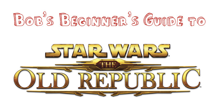 Bob's Tips for Beginners on Star Wars the Old Republic