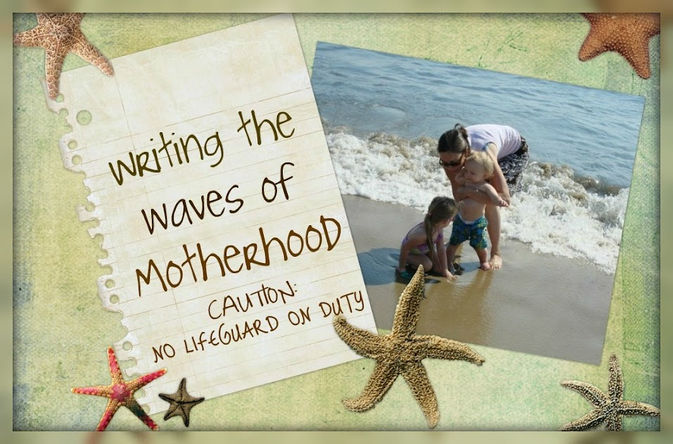 Writing the waves of motherhood...